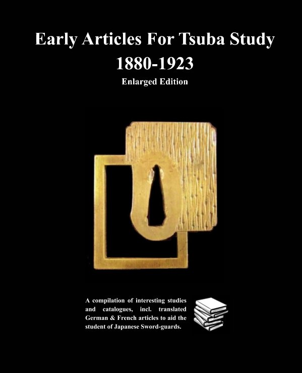 View Early Articles For Tsuba Study 1880-1923 Enlarged Edition by Various contributors