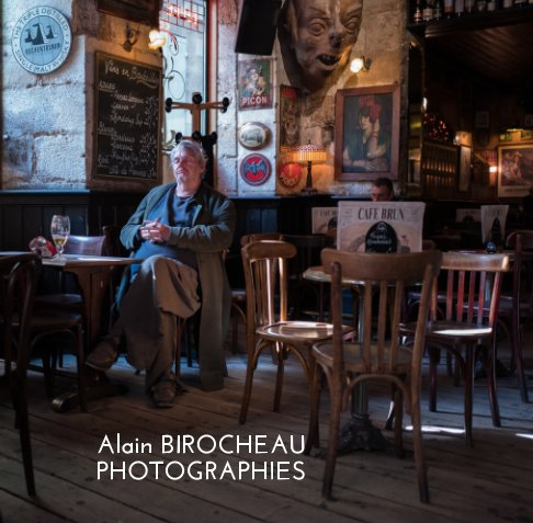 View Alain BIROCHEAU PHOTOGRAPHIES by Alain Birocheau