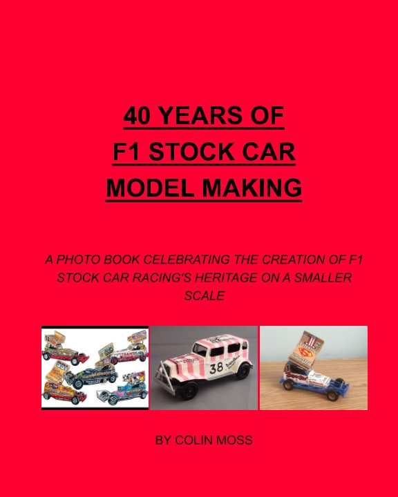 View 40 Years of F1 Stock Car Model Making by Colin Moss