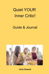 Quiet Your Inner Critic! Guide and Journal