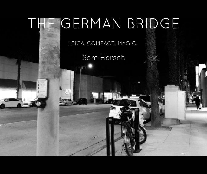 View The German Bridge by Sam Hersch