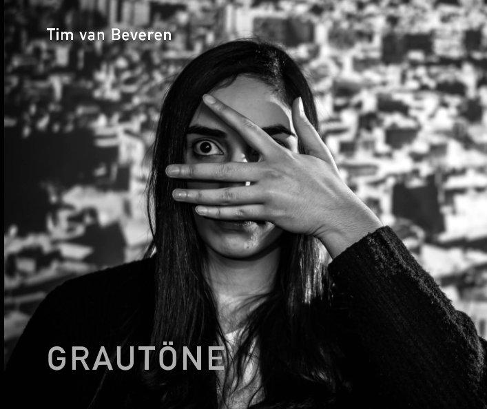 »Grautöne« nach Tim van Beveren anzeigen