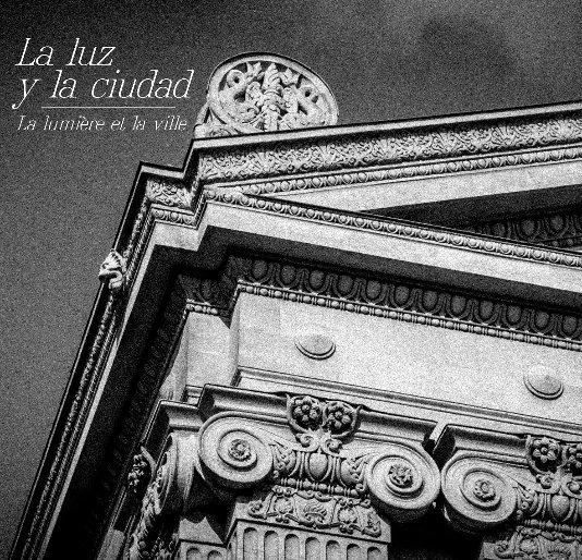 View La Luz y La Ciudad by @rafaelguillen