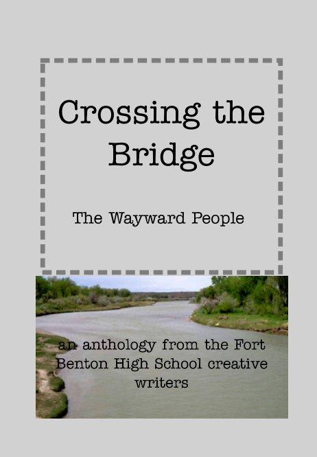 Ver Crossing the Bridge por Fort Benton High School