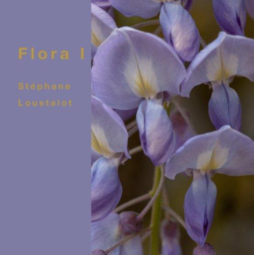 View Flora I by Stephane Loustalot