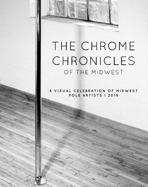 View The Chrome Chronicles of the Midwest by Pole and Performing Art
