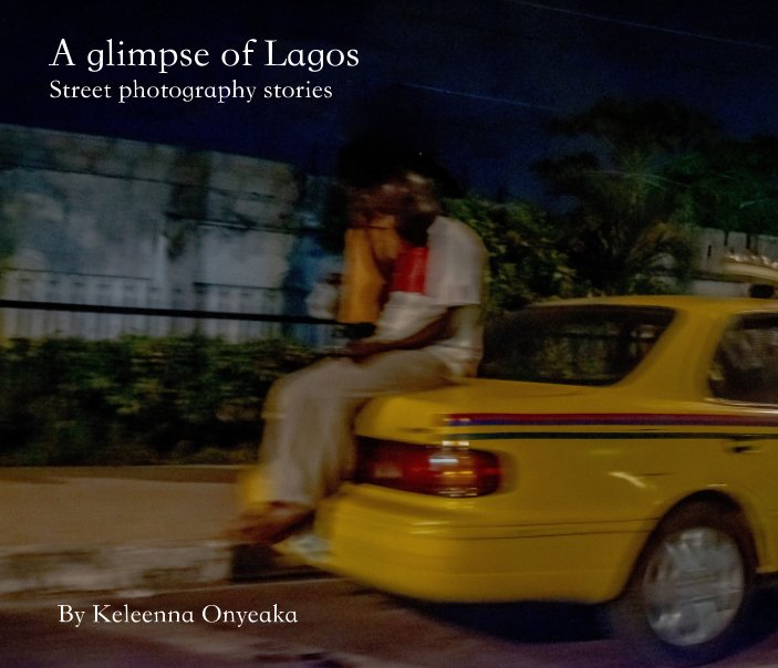 View A glimpse of Lagos by Keleenna by Keleenna Onyeaka