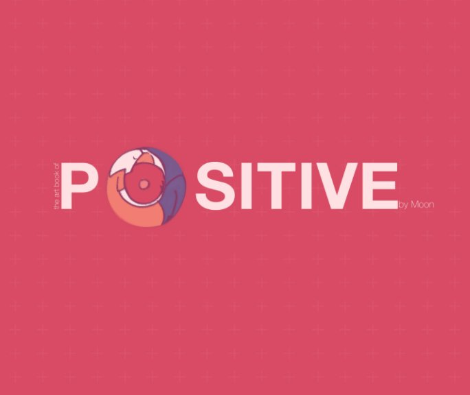 View The Art of POSITIVE by Moon Hoang