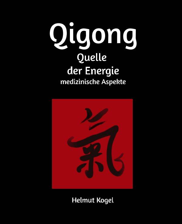Qigong, Quelle der Energie nach Helmut Kogel anzeigen