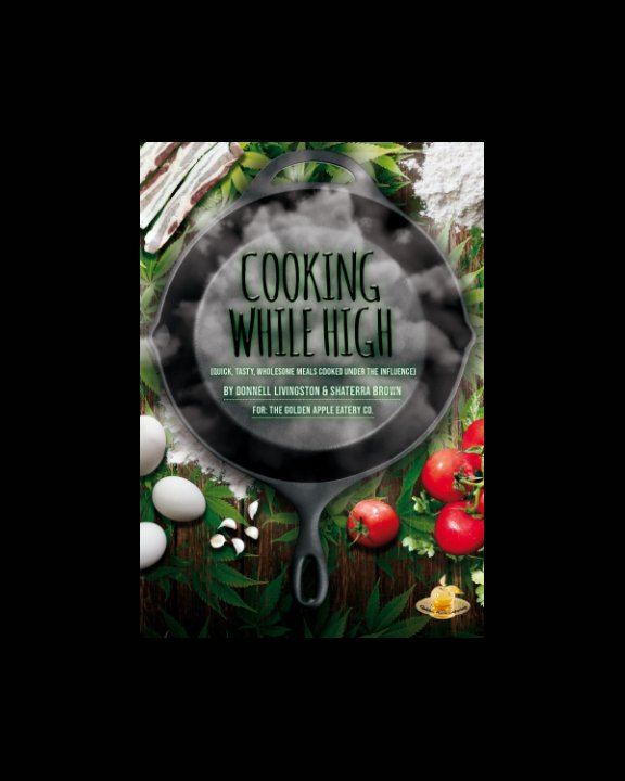 View Cooking While High by D Livingston S. Brown