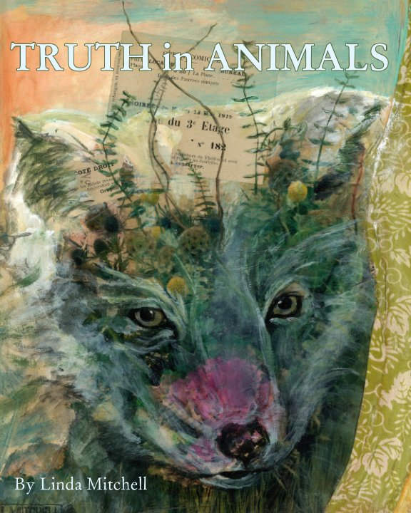 View Truth in Animals by Linda Mitchell