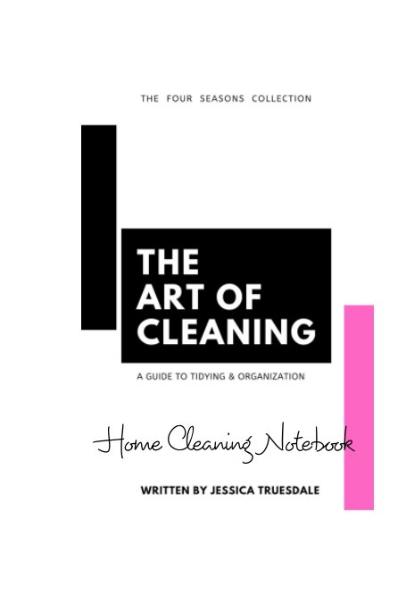 View The Art of Cleaning: Home Cleaning Notebook by Jessica Truesdale