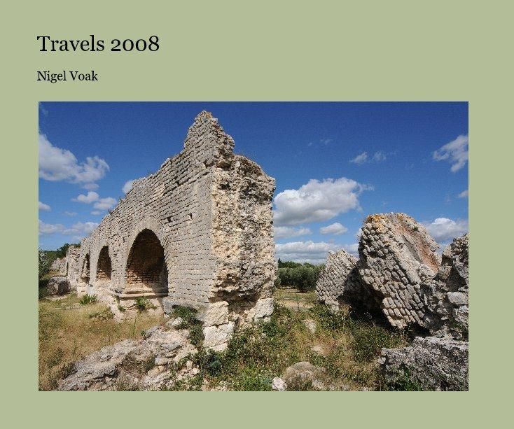 View Travels 2008 by Nigel Voak