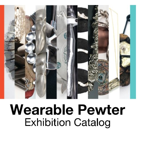 View Wearable Pewter by Teresa Faris, James Thurman