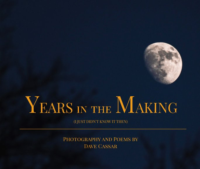 Ver Years In The Making por Dave Cassar