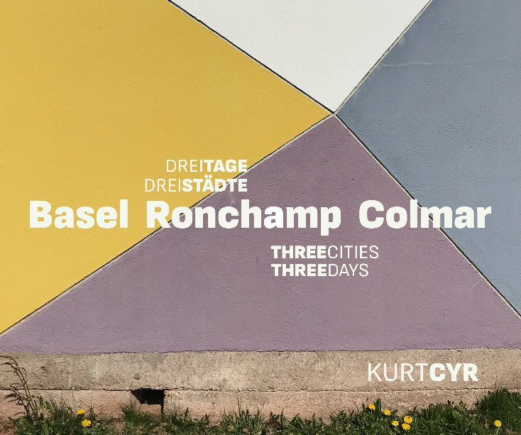 View Basel Ronchamp Colmar by Kurt Cyr