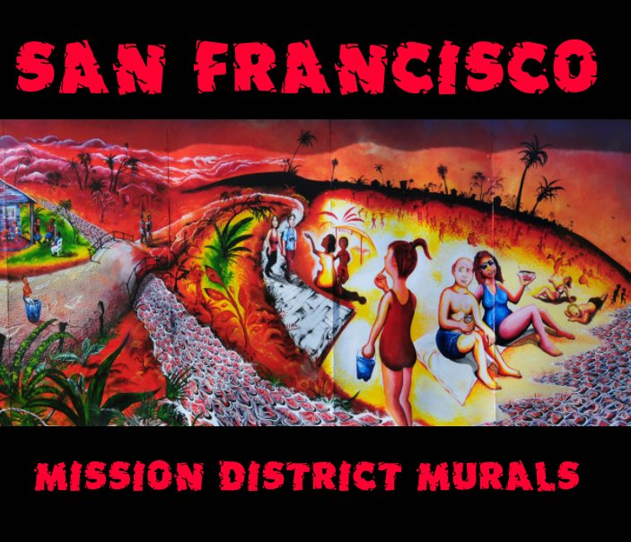 """View Les """"Murals"""" De Mission District à San Francisco by Kuopol"""