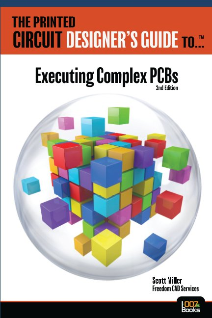 View The Printed Circuit Designers Guide to: Executing Complex PCBs by Scott Miller Freedom CAD
