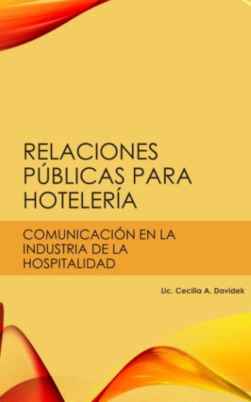 View Relaciones Públicas para Hotelería by Lic. Cecilia A. Davidek