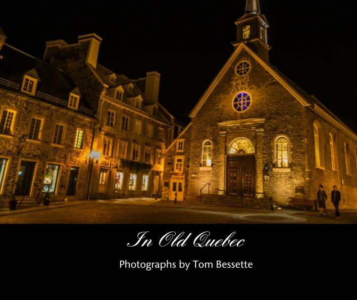 View In Old Quebec by Photographs by Tom Bessette