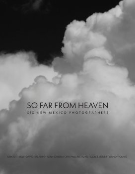 So Far From Heaven, Six New Mexico Photographers book cover