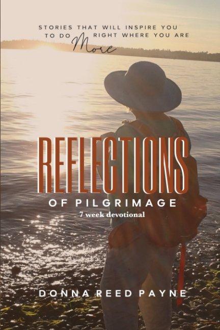 Ver Reflections of Pilgrimage por Donna Reed Payne