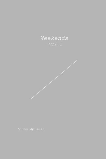 View Weekends by Lanna Apisukh