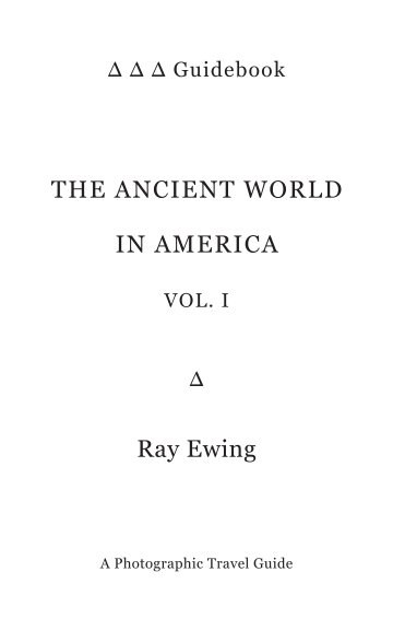 View The Ancient World in America. Volume 1 by Ray Ewing