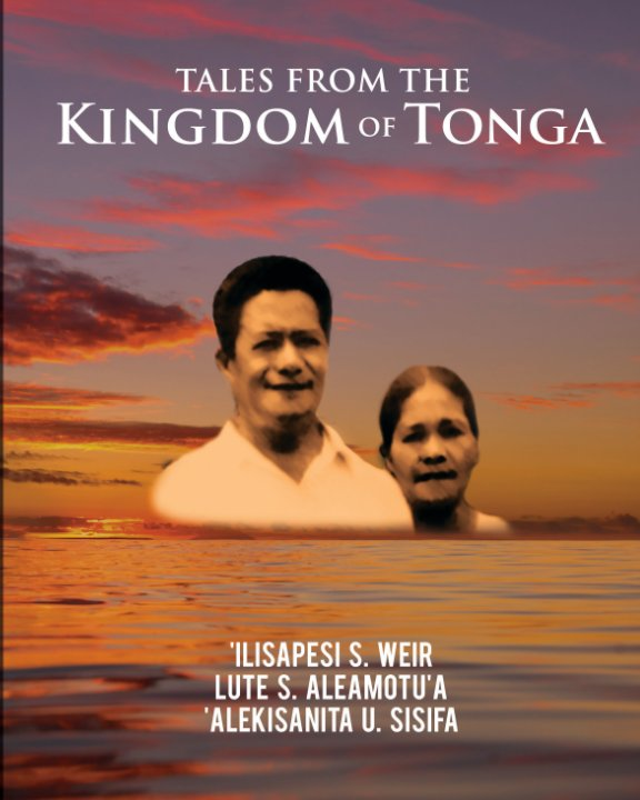 Ver Tales From The Kingdom Of Tonga por 'Ilisapesi L. Sisifa Weir