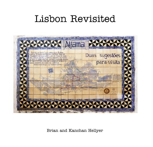 View Lisbon Revisited by Brian and Kanchan Hellyer
