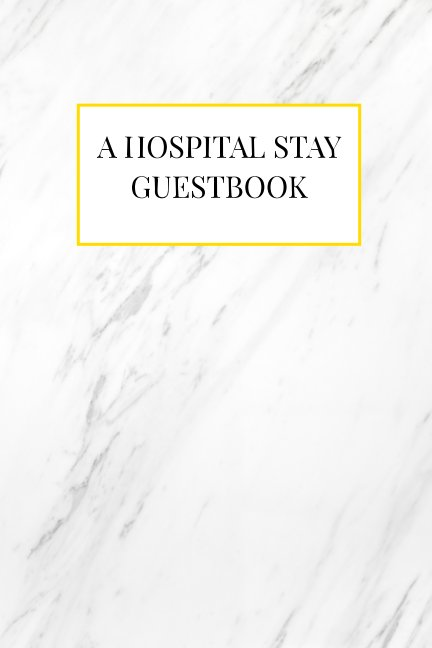 View A Hospital Stay Guestbook by Mackenzie Caudill