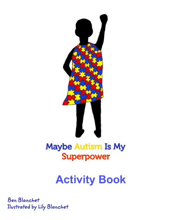 View Maybe Autism Is My Superpower by Ben Blanchet