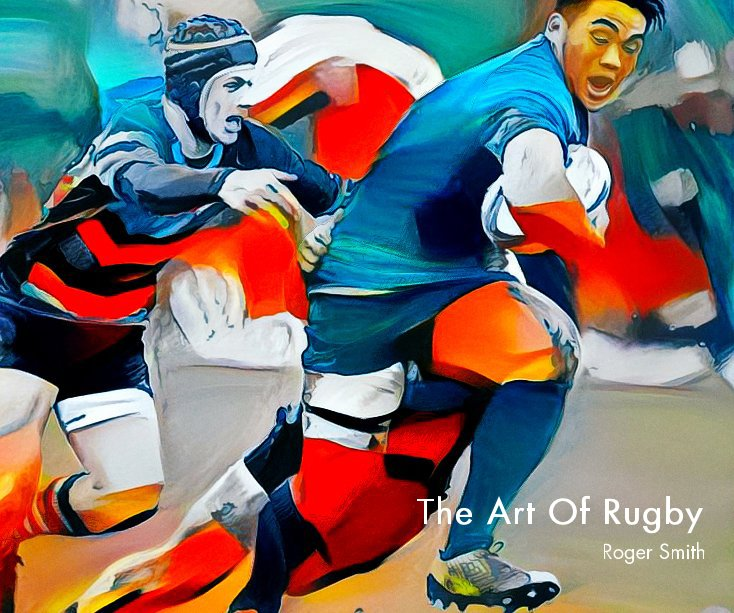 View The Art Of Rugby by Roger Smith