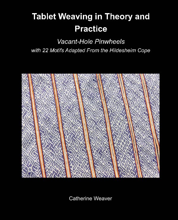 View Tablet Weaving in Theory and Practice: Vacant-Hole Pinwheels by Catherine Weaver