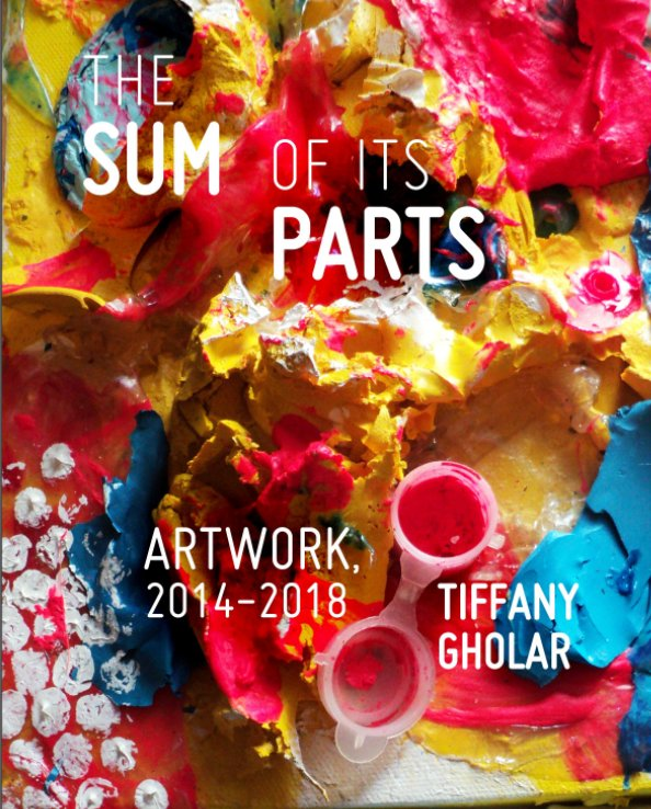View The Sum of Its Parts by Tiffany Gholar