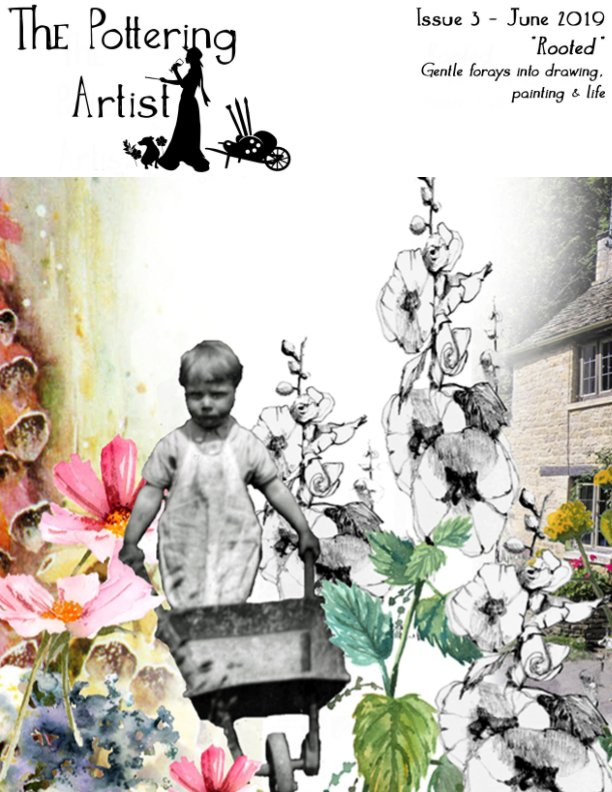 "View Issue 3 ""Rooted"" The Pottering Artist by Alison Fennell"