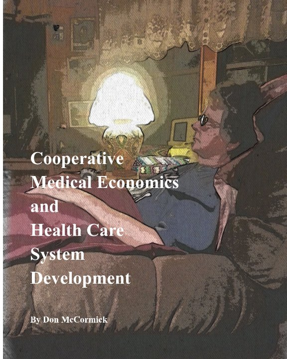 View Cooperative Medical Economics and Health Care System Development by Don McCormick