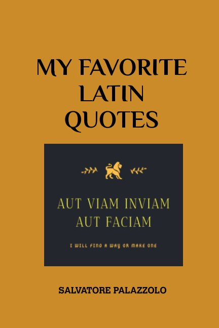 View My favorite latin quotes by Salvatore Palazzolo