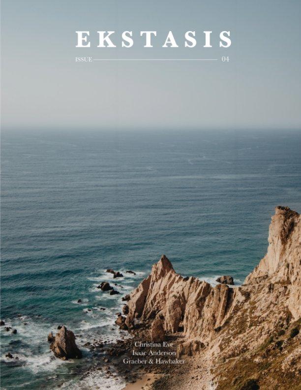 View Ekstasis Magazine - Issue Four by Ekstasis Magazine