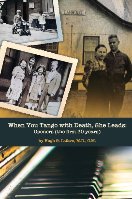 View When You Tango with Death, She Leads: by Hugh G. Lafave
