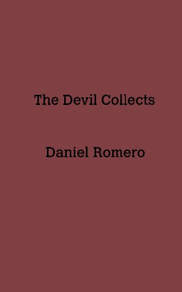 Ver The Devil Collects por Daniel Romero