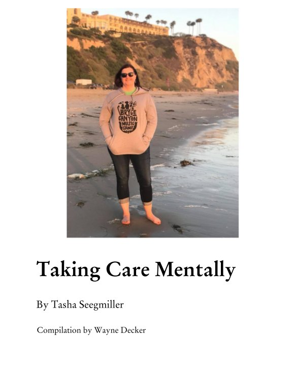 View Taking Care Mentally  By Tasha Seegmiller by Tasha Seegmiller