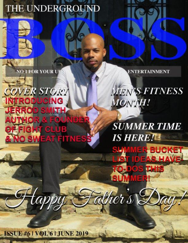 View Underground Boss Magazine June 2019 by The Underground Boss