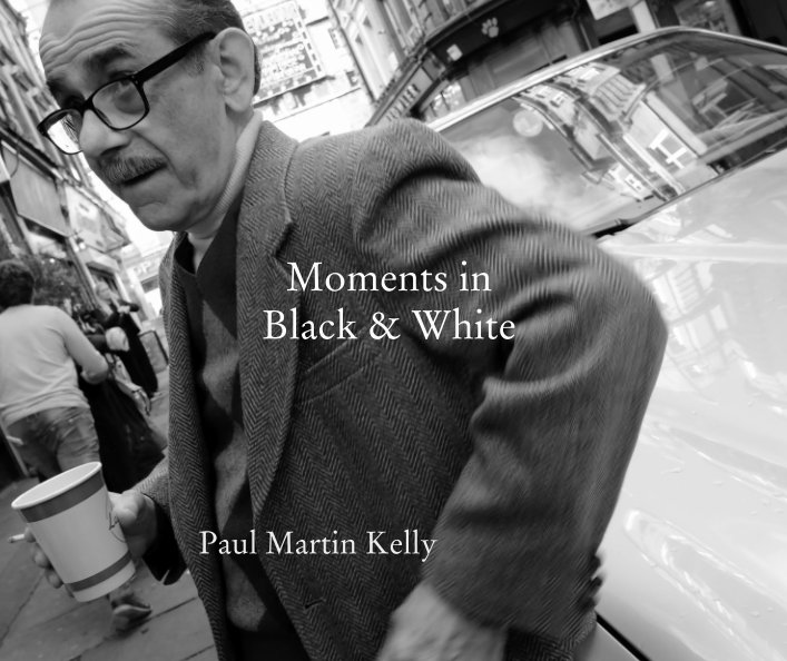 Ver Moments in Black and White por Paul Martin Kelly