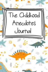 The Childhood Anecdotes Journal book cover