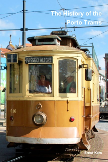 View The History of the Porto Trams by Ernst Kers