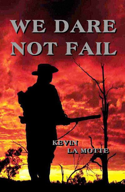 View We Dare Not Fail by Kevin La MOTTE