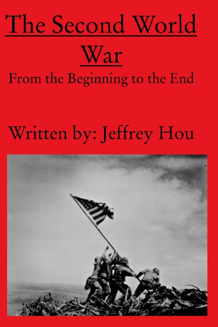 View The Second World War From the Beginning to the End by Jeffrey X. Hou