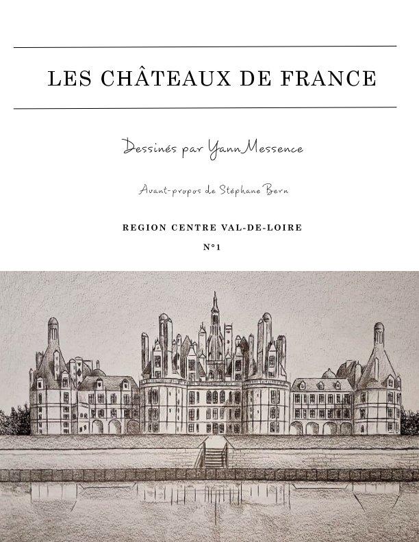 View CHÂTEAUX DE FRANCE - Centre Val-de-Loire n°1 by Yann Messence
