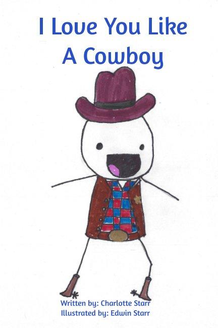 Bekijk I Love You Like a Cowboy op Charlotte Starr